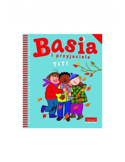 """Książka """"Basia i przyjaciele. Titi"""""""