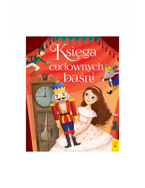 Książka dla dzieci- Księga cudownych baśni wiek 3+