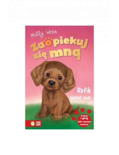 Książka dla dzieci- Rafik został sam. Zaopiekuj się mną wiek 6+