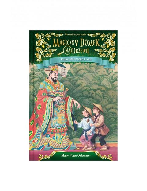 """Książka """"Magiczny domek na drzewie.Pałac smoczego króla""""- Mary Pope Osborne"""