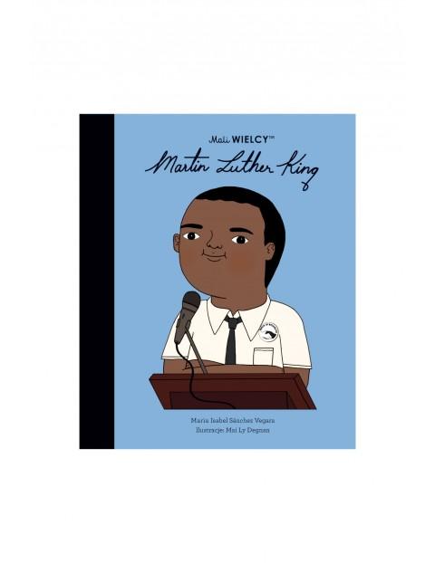 Książka dla dzieci- Mali WIELCY. Martin Luther King wiek 3+