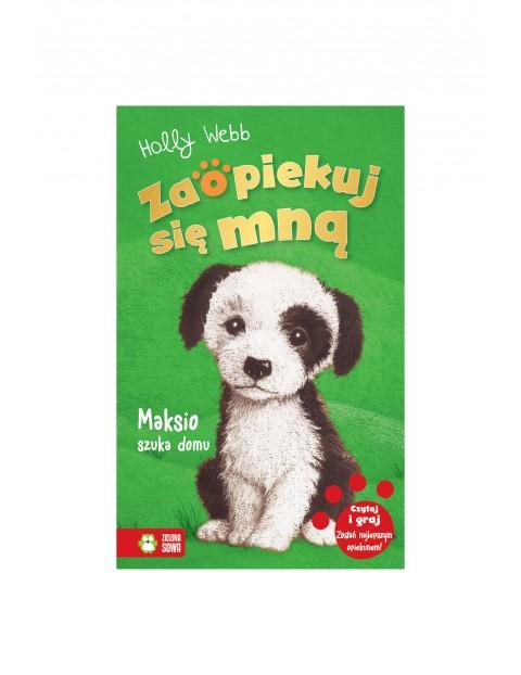 Książka dla dzieci- Maksio szuka domu. Zaopiekuj się mną wiek 6+